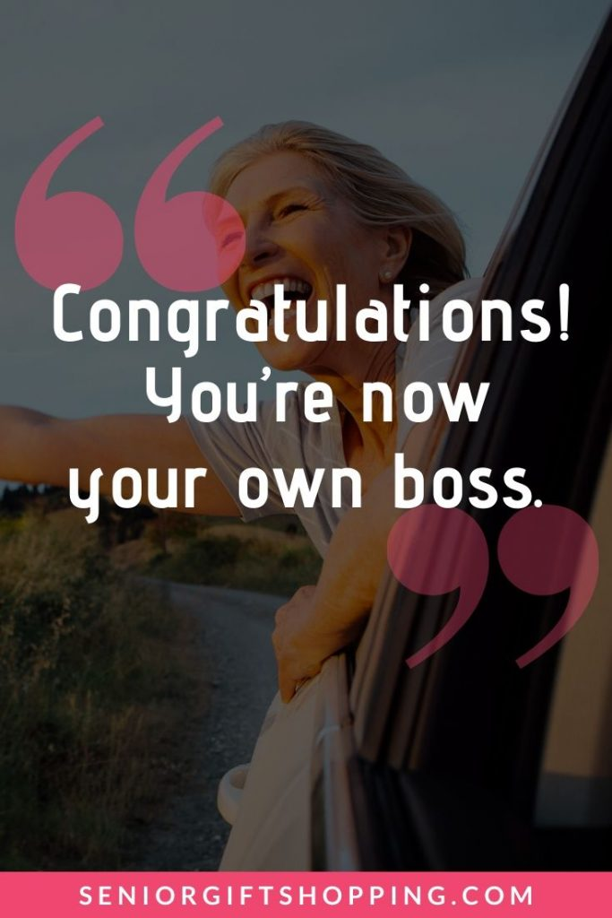 """Retirement Messages for Work Colleagues - """"Congratulations! You're now your own boss."""" 